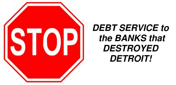 STOP Debt Service to the Banks that Destroyed Detroit